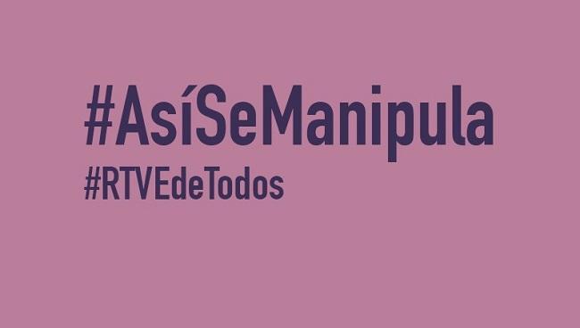 #AsíSeManipula, una campaña para denunciar la manipulación en RTVE.