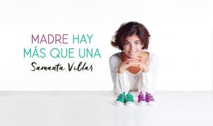 Samanta Villar, en una imagen promocional de su libro 'Madre hay más que una'.